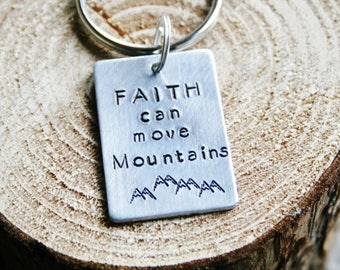 Faith Can Move Mountains Key Chain Keychain Hand Stamped Brushed Aluminum Religious Inspirational Inspiring Christian Gift For Mom Dad SMALL