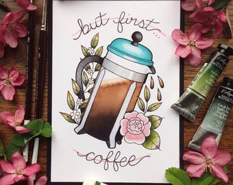 But First Coffee French Press Watercolor Tattoo Flash Print by Michelle Kent