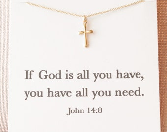 If God is all you have, you have all you need. John 14:8 - Gold-Filled Cross Necklace, Catholic, Christian, Religious, Gold Cross Necklace