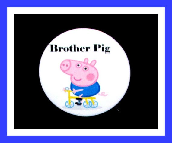 "Birthday Party Favor Button Pin,Brother Pig,Boy Birthday Party,Girl Birthday Party,Pig Favors,Animal Theme Favors,Cartoon Pin,2.25"" Pin"