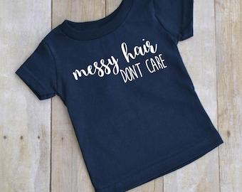 Messy hair don't care - baby t-shirt - kid t-shirt - toddler t-shirt - fun kid shirt