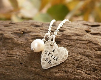 I Still Do Necklace, Dainty Sterling Silver Necklace, Hand Stamped Jewelry, Anniversary Gift