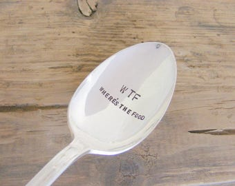 WTF Wheres The Food Hand Stamped Spoon Hand Stamped Coffee Spoon