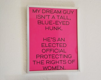 "Women's Rights - Choice - Elected Official Protecting the Rights of Women - Hot Pink 8""x10"" Digital Print"