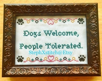 PATTERN Dogs Welcome People Tolerated Cross Stitch Instant Download PDF Crossstitch Pattern Funny Xstitch Dog-Lover