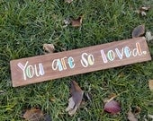 You are so loved sign- rustic brown sign - rainbow sign - nursery decor