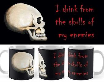 """Skull Mug, """"I Drink From The Skulls Of My Enemies"""""""