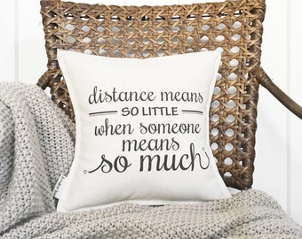 """12"""" Distance Means So Little When Someone Means So Much Pillow - Moving Away Gift - Cotton Duck Canvas - Button Closure - Insert Included"""