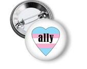 Transgender Button Trans Flag Button Trans Ally Button