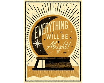 Everything Will Be Alright A3 screenprint