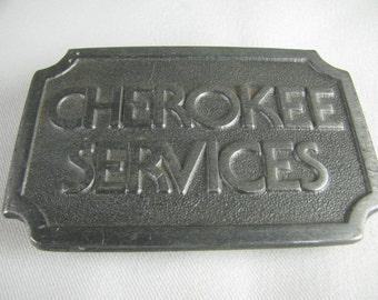 Vtg wide pewter belt buckle '' CHEROKEE SERVICES ''