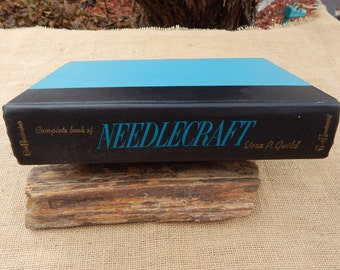 Good Housekeeping's Complete Book of Needlecraft by Vera P.Guild  Copyright 1959