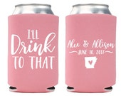 Custom Wedding Favor - I'll Drink to That Can Coolers