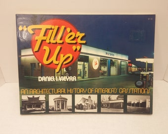 Fill 'er Up, An Architectural History of America's Gas Stations by Daniel I. Vieyra, 1979, 160pp., Good reading copy, dozens of photos