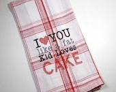 Embroidered Towel - Cake Towel - Cake Kitchen Towel - Cake Hand Towel - I love you - 10 dollar gift - Valentine Gift - Housewarming Gift