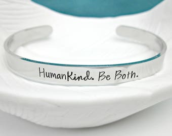 HumanKind, Be Both Bracelet - Human Kind - Kindness - Inspiration - Skinny Cuff - Love Trumps Hate - Good Vibes - Positivity - Be Kind