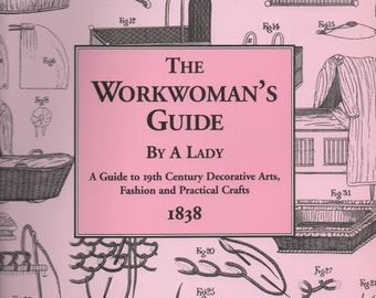 The Workwoman's Guide By A Lady  (reprint)
