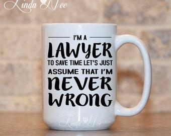 Lawyer Coffee Mug, Gift for Lawyer, Never Wrong Lawyer, Funny Attorney Gift, Law School Gift, Law School Graduation Geek Mug Attorney MSA150