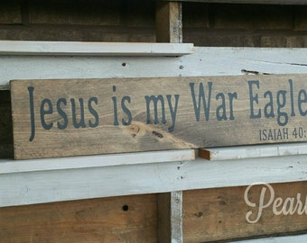 Jesus is my War Eagle Wood Sign