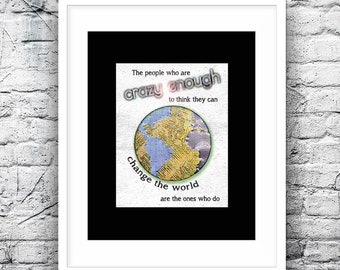 Crazy Enough, Inspirational, boho wall art, 16x20 or 11x14 Black Matted Print, Graphic Designs from my original art
