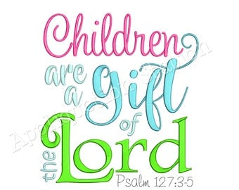 Children are a Gift of the Lord Machine Embroidery Design Baby Bible Verse Saying Quote INSTANT DOWNLOAD