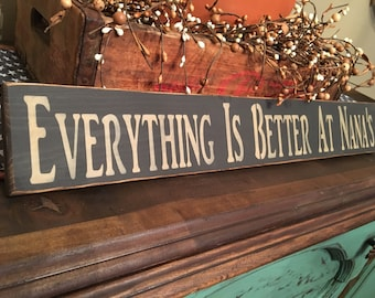 Nana, Nana Sign, Nana Gift, Mothers Day, Mom Gift, Grandparent Sign, Grandparent Gift, Everything is Better at Nana's Handcrafted Sign