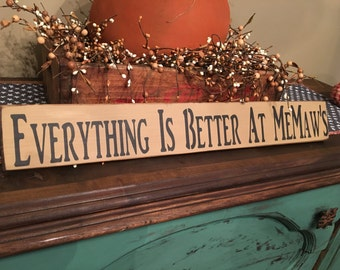 Everything is Better at MeMaw's Handcrafted Sign