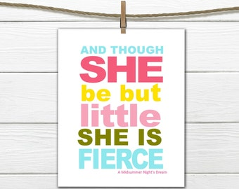 "Shakespeare Quote - "" Though she be but little""   Instant Download 8x10"