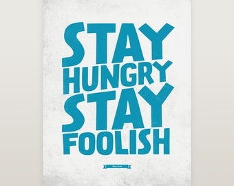 Inspirational quote, Steve Jobs quote, Stay hungry stay foolish, Motivational quote, Famous quote, Wall art quotes, Typography quote