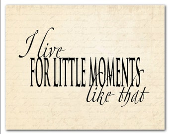 I live for little moments like this - song lyrics - typography wall art print - gifts under 20 - anniversary, wedding gift - gifts for her
