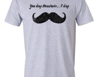 You Say Moustache.. I Say Mustache. Mustache vs Moustache T-shirt