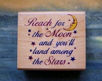 Reach for the Moon and You'll land among the Stars Rubber Stamp /Vintage Stamp / Inkadinkadoo