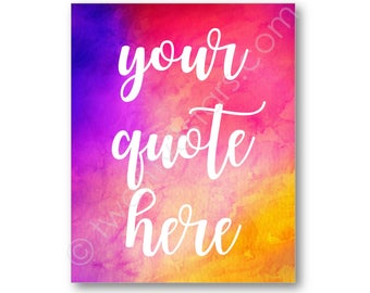Any Quote on Watercolor Background, Custom Art Print, Custom Quote Art Print, Choose Any Colors and font, Your Quote Here, Custom Text Art