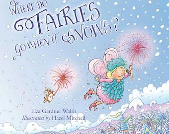 Where Do Fairies Go When It Snows? - Signed hardcover book