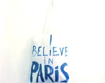READY to SHIP I Believe in Paris TOTE Shoulder Shopper Eco Bag / Eve Damon