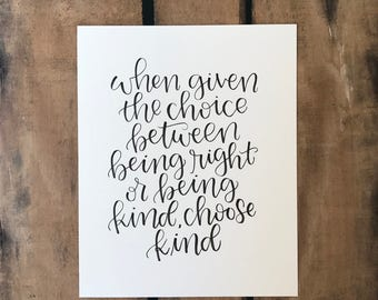 Hand lettered quote - being right and being kind - Original Art
