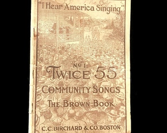 "Vintage Song Book Community Songs 1917 Copyright ""I Hear America Singing"" Twice 55 The Brown Book 1900's Songbook"