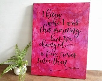 Alice in Wonderland Decor - Pink and Purple Alice In Wonderland quote - I knew who I was this morning - Classic book life quote on canvas