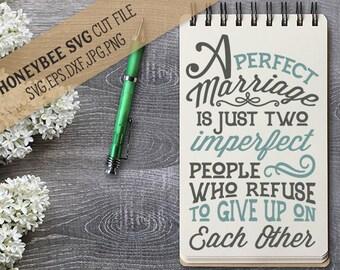 A Perfect Marriage svg Marriage svg Marriage quote svg Love svg Love quote svg Faith svg Wedding svg Wedding gift svg Silhouette svg Cricut