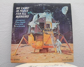 We Came In Peace For All Mankind - A Recorded History of Space Exploration and the Triumph of the Lunar Landing, vinyl record