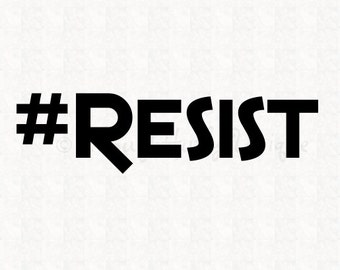 RESIST Vinyl Decal or Shirt Iron-On