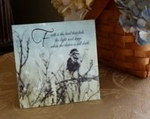 """Inspirational gift, mini-canvas, table decor, Faith is the bird that feels the light and sings when the dawn is still dark"""""""