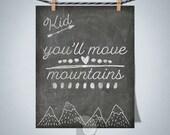 Kid You'll Move Mountains inspirational wall art print, graduation gift, inspiring quotes, good advice, sayings, gift for teacher, classroom