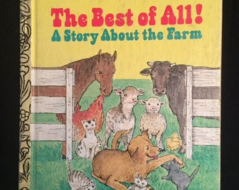 """Little Golden Book - """"The Best of All! A Story About the Farm"""" - 1979"""