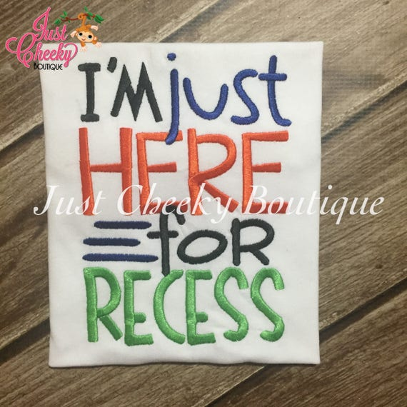 I'm Just Here for Recess Embroidered Boys Shirt - First Day of Preschool  - Back to School - Kindergarten - Pre-k - Recess Fun