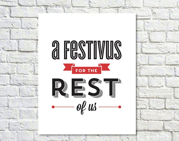 BUY 2 GET 1 FREE Typography Print, Seinfeld Quote, Festivus For The Rest Of Us, Holiday Decor, Christmas Decor, Seinfeld Poster, Type Art