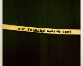 Not throwing away my shot - Hamilton - '#hamiltrash' cuff