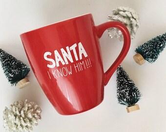 SANTA... I know him Ceramic Mug