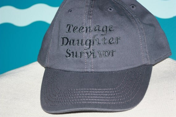 Embroidered baseball cap - Teenage Daughter Survivor hat - Dad of a teenage daughter- dad of teen - teenage daughter - daughter survivor