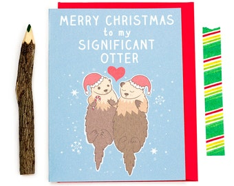 Significant Otter, Pun Cards, Funny Christmas Card, Funny Puns, Cute Christmas Cards, Significant Other, Boyfriend Card, Otters, Geeky Card